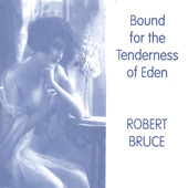 Cover for the album Bound for the Tenderness of Eden by Robert Bruce