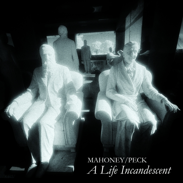 CD cover: A Life Incandescent by Mahoney & Peck
