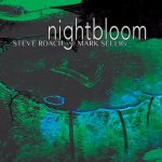 Album cover: Nightbloom by Steve Roach & Mark Seelig
