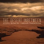 Album cover: The Desert Inbetween by Steve Roach & Brian Parnham