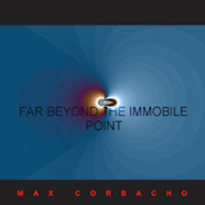 CD cover: Far Beyond the Immobile Point by Max Corbacho