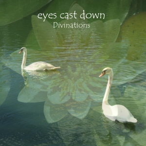 Album cover: Divinations by eyes cast down